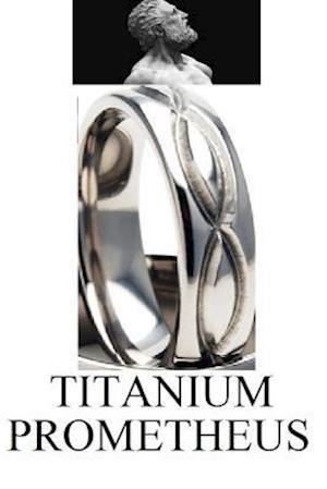 Titanium Prometheus