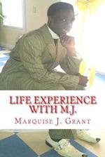 Life Experience with M.J.
