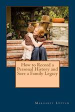 How to Record a Personal History and Save a Family Legacy