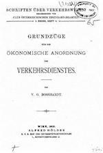 Grundzuge Fur Die Okonomische Anordnung Des Verkehrsdienstes af V. G. Bosshardt