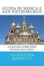 Guida Di Mosca E San Pietroburgo af Valentina Moretti