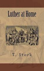 Luther at Home af T. Stork