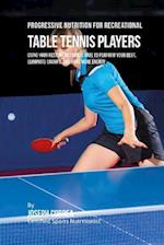 Progressive Nutrition for Recreational Table Tennis Players