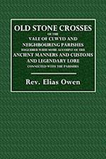 Old Stone Crosses of the Vale of Clwyd and Neighbouring Parishes