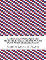 Livre Chronologique Des Recettes Et Registre Des Achats Pour Auto-Entrepreneur af Registre Legal De France