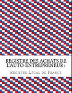 Registre Des Achats de L'Auto-Entrepreneur af Registre Legal De France