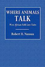 Where Animals Talk af Robert H. Nassau