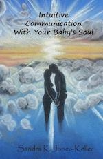 Intuitive Communication with Your Baby's Soul