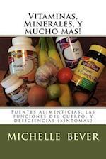 Vitaminas, Minerales, y Mucho Mas! af Michelle J. Bever