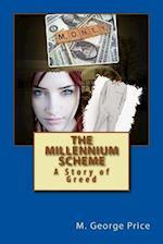 The Millennium Scheme