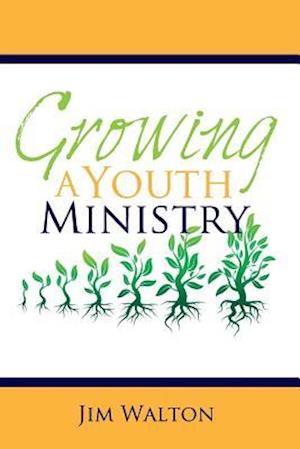 Bog, paperback Growing a Youth Ministry af Jim Walton