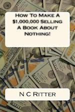 How to Make a $1,000,000 Selling a Book about Nothing!