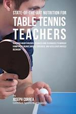 State-Of-The-Art Nutrition for Table Tennis Teachers