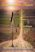 Uncovering the Purpose of Your Existence