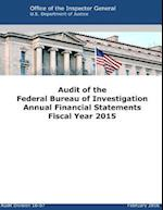 Audit of the Federal Bureau of Investigation Annual Financial Statements Fiscal Year 2015