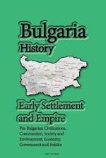 Bulgaria History, Early Settlement and Empire