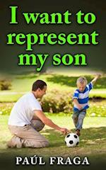 I Want to Represent My Son