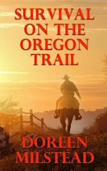 Survival on the Oregon Trail