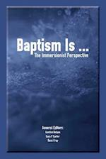 Baptism Is ...
