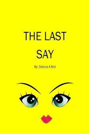 Bog, paperback The Last Say af Debora a. Biel