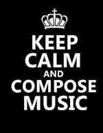 Keep Calm and Compose Music