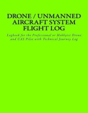 Drone / Unmanned Aircraft System Flight Log