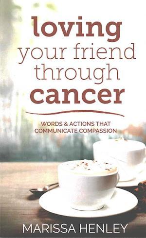 Loving Your Friend Through Cancer