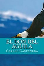 El Don del Aguila (Spanish Edition)