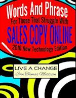 Words and Phrases for Those That Struggle with Sales Copy Online, 2016 New Technology Edition