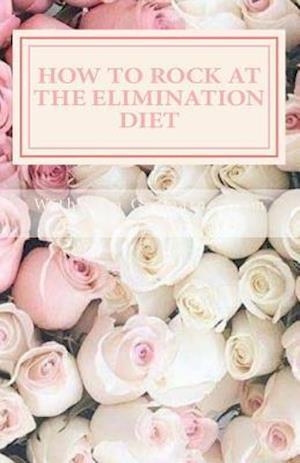 Bog, paperback How to Rock at the Elimination Diet af Erin Germaine
