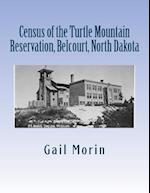 Census of the Turtle Mountain Reservation, Belcourt, North Dakota af Gail Morin