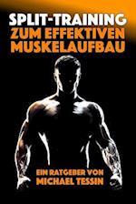 Split-Training Zum Effektiven Muskelaufbau af Michael Tessin