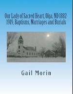 Our Lady of Sacred Heart, Olga, ND 1882-1919, Baptisms, Marriages and Burials