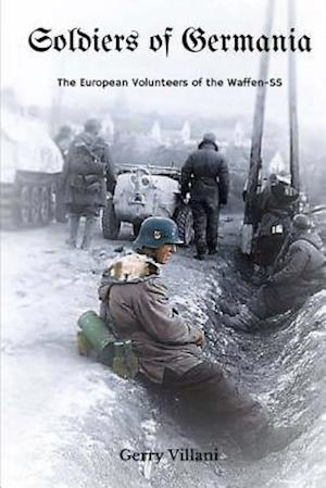 Bog, paperback Soldiers of Germania - The European Volunteers of the Waffen SS af Gerry Villani