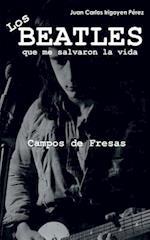 Los Beatles Que Me Salvaron La Vida af Juan Carlos Irigoyen Perez