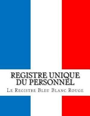 Bog, paperback Registre Unique Du Personnel af Le Registre Bleu Blanc Rouge