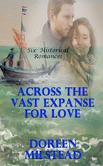 Across the Vast Expanse for Love