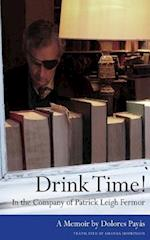 Drink Time! in the Company of Patrick Leigh Fermor af Dolores Payas