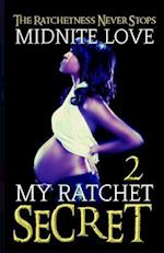 My Ratchet Secret 2