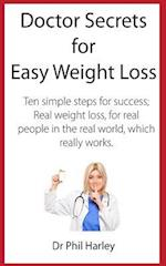 Doctor Secrets for Easy Weight Loss af Dr Phil Harley