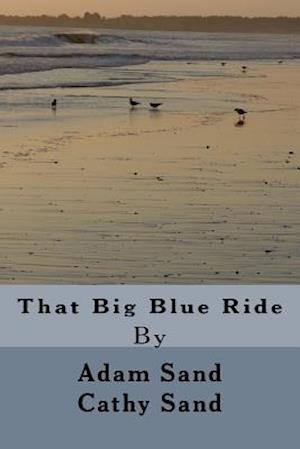Bog, paperback That Big Blue Ride af Adam Sand, Cathy Sand