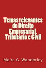 Temas Relevantes Do Direito Empresarial, Tributario E Civil