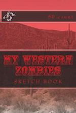 My Western Zombies