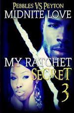 My Ratchet Secret 3 af Midnite Love