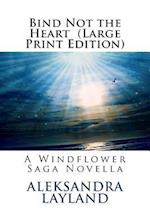 Bind Not the Heart af Aleksandra Layland