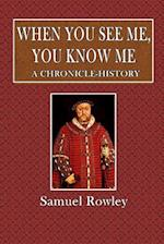 When You See Me, You Know Me af Samuel Rowley