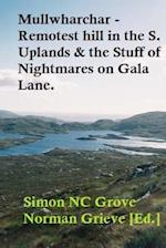 Mullwharchar - Remotest in the S. Uplands & the Stuff O? Nightmares on Gala Lane
