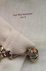 Your Mini Notebook! Vol. 8