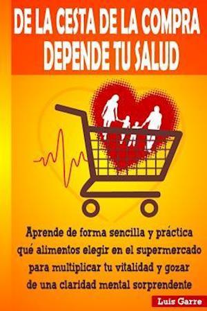 Bog, paperback de La Cesta de La Compra Depende Tu Salud af Luis Garre Lopez