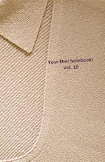 Your Mini Notebook! Vol. 10